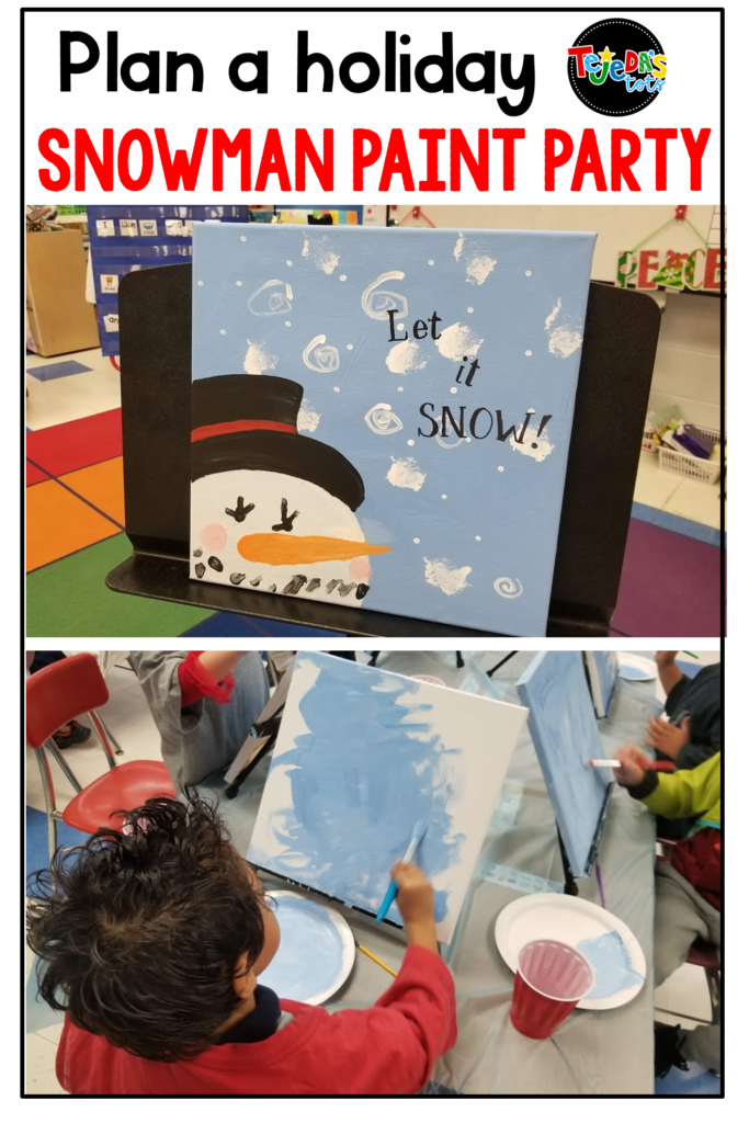 A snowman paint party makes a great holiday bash for your students and their families! Check out these tips for hosting a memorable Christmas or holiday party for your kids! #tejedastots #classroomchristmasparty #classroomholidayparty